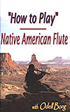 Native American Flute - How To Play