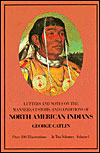 Letters and Notes on the Manners, Customs, and Conditions of the North Amer