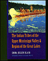 The Indian Tribes of the Upper Mississippi Valley and Region of the Great L