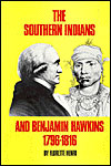 The Southern Indians and Benjamin Hawkins, 1796-1816