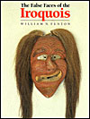 The False Faces of the Iroquois