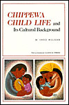Chippewa Child Life and Its Cultural Background