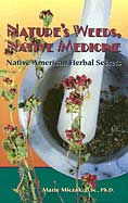 Nature's Weeds, Native Medicine