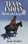 Texas Indian Myths and Legends