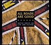 All Roads Are Good