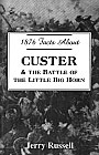 1876 Facts about Custer and the Battle of the Little Bighorn