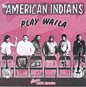 The American Indians Play Waila