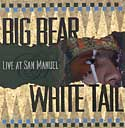 Big Bear & White Tail Live at San Manuel
